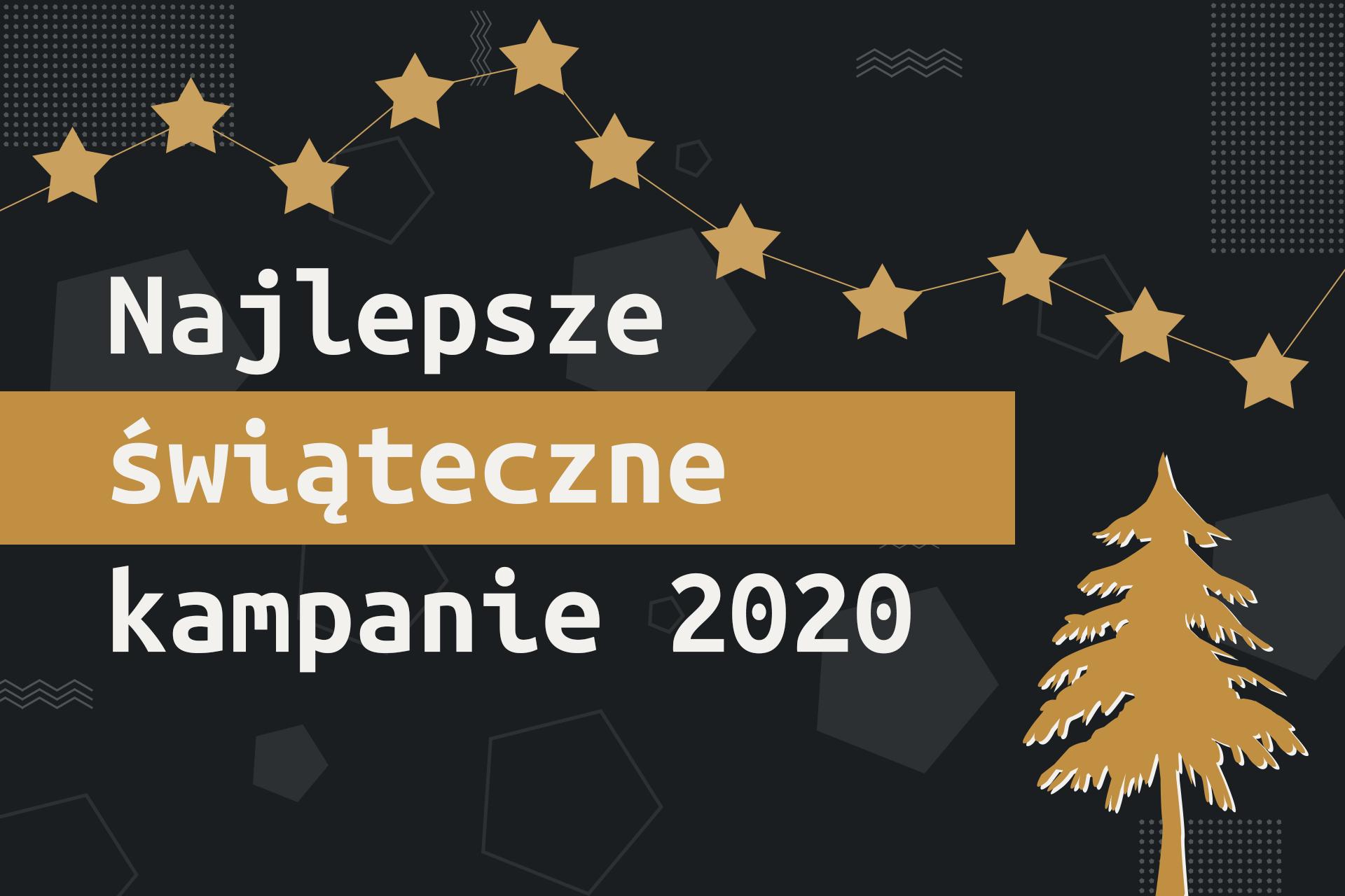 Najlepsze świąteczne kampanie 2020